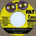 Half Pint - Children Of His Majesty (Fat Eyes)