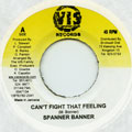 Spanner Banner - Can't Fight That Feeling