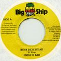Frisco Kid - Buss Dem Head (Big Ship)