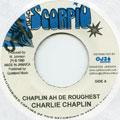 Charlie Chaplin - Chaplin Ah De Roughest (Black Scorpio)