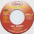 Junior Kelly - My Baby (Charm UK)