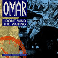 Omar - I Don't Mind The Waiting (Picuture Sleeve)