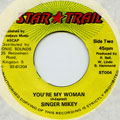 Singing Mikey - You're My Woman (Star Trail)