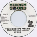 Lukie D - Your Kingdom's Falling (Maximum Sound UK)
