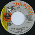 Lukie D - Your Love Lifted Me (Champion)