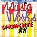 Various - Music Works Showcase 1988