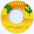 Josey Wales - Wrong Fe Call Me