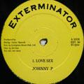 Johnny P - Love Sex (Xterminator UK)