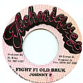 Johnny P - Fight Fi Old Bruck