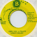 Leroy Smart - Girl You A Fraud