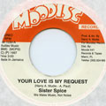 Sister Spice - Your Love Is My Request