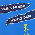 Eek A Mouse - Wa Do Dem
