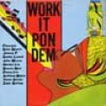 Various - Work It Pon Dem (Uncle T)