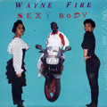 Wayne Fire - Sexy Body
