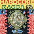 Various - Hardcore Ragga 2: The 2 Friends Dancehall Hits (Greensleeves UK)