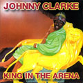 Johnny Clarke - King In The Arena (Culture Press EU)