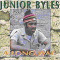 Junior Byles - A Long Way