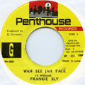 Frankie Sly - Wah See Jah Face (Penthouse)