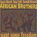 African Brothers - Want Some Freedom