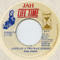 John Junior - Love On A Two Way Street (Jah Life)