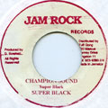 Super Black - Champion Sound (Jam Rock)