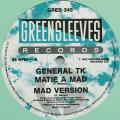 General TK - Mate A Mad; Version (Greensleeves UK)
