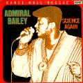 Admiral Bailey - Science Again (Rohit (Jammy's))