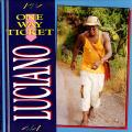 Luciano - One Way Ticket (VP US)