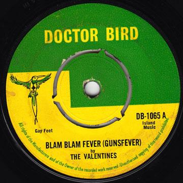 Valentines - Blam Blam Fever ( Gun Fever ) (Doctor Bird UK)