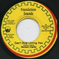 Norbert Clarke (Lebanclah) - Can't Stop Loving You (Foundation Sounds)
