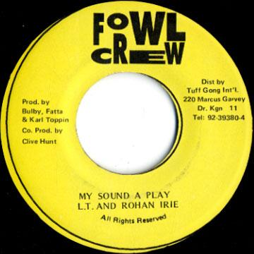 L.t, Rohan Irie - My Sound A Play (Fowl Crew)