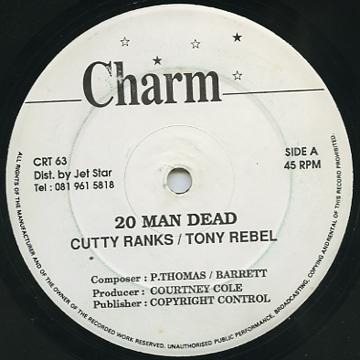 Cutty Ranks, Tony Rebel - 20 Man Dead (Charm UK)