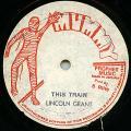 Lincoln Grant - This Train (Mummy)