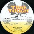 Baby Wayne - Gal A Bawl (Two Tough US)