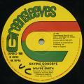 Wayne Smith - Saying Godbye (Greensleeves UK)