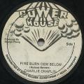 Carlie Chaplin - Fire Burn Dem Below (Power House)