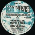 General TK - Mate A Mad; Version (Greensleeves UK)