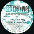 Kraystal, Shabba Ranks - Twice My Age (Greensleeves UK)