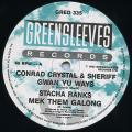 Conrad Crystal, Sheriff; Stacha Ranks - Gwan Yu Ways; Mek Them Galong (Greensleeves UK)