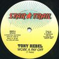 Tony Rebel - Work A Pay Off (Star Trail US)