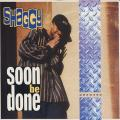 Shaggy - Soon Be Done; (Dancehall Lick) (Greensleeves UK)