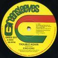 King Kong - Trouble Again (Greensleeves UK)