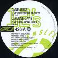 Cane Juice; Carlene Davis - Never Keeping Secrets; Never Keeping Secrets (Greensleeves UK)