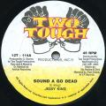 Jigsy King - Sound A Go Dead (Two Tough US)