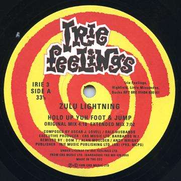 Zulu Lightning - Hold Up Yuh Foot & Jump (Original Mix); (Extended Mix) (Irie Feelings UK (33rpm))