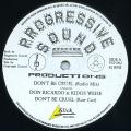 Don Ricardo, Kidos Weise - Don't Be Cruel (Raw Cut) (Progressive Sound UK)