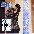 Shaggy - Soon Be Done; (Dancehall Lick) (Greensleeves UK)