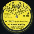 Gladwin Wright - Wishes (Old School Mix) (Groove Syndicate UK)