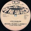 Michael Palmer, Johnny P - Love Problem (King Of The Dub Rock UK)