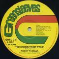 Ruddy Thomas - Too Good To Be True (Greensleeves UK)